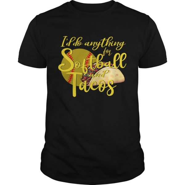 Id Do Anything For Softball And Tacos TShirt Unisex