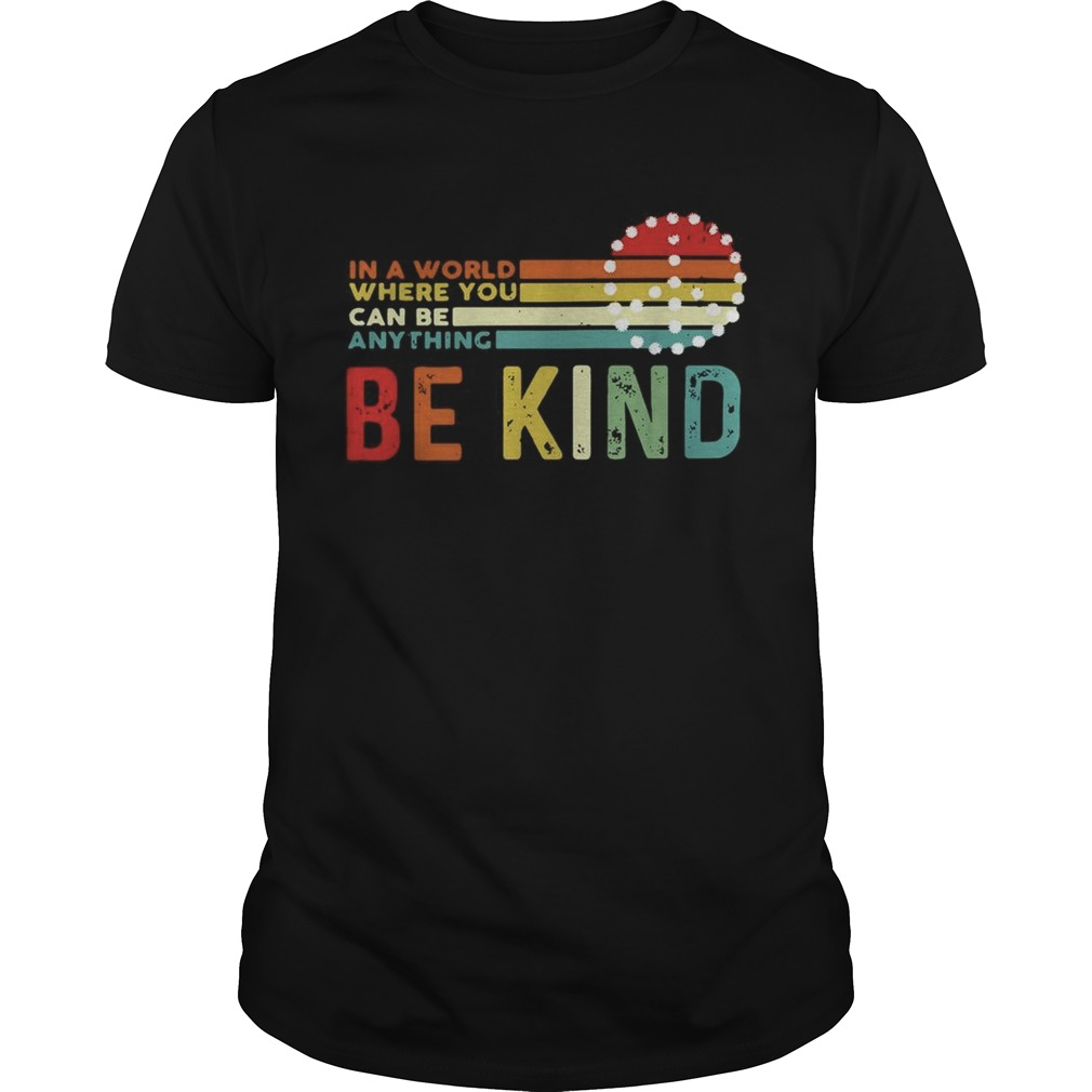 In a world where you can be anything be kind Hippie sunset shirt