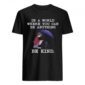 In a world where you can be anything be kind cat lover T- Classic Men's T-shirt