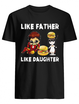 Iron Man Daughter Hamburger Like Father Like Daughter Endgame shirt