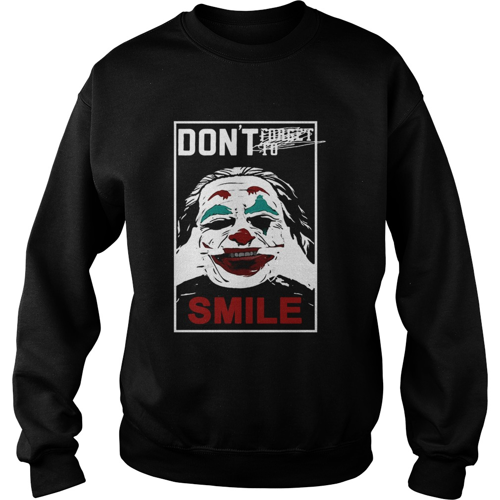 Joker dont forget to smile Sweatshirt