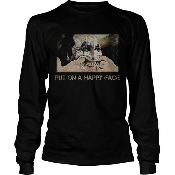 Joker joaquin phoenix put on a happy face  LongSleeve