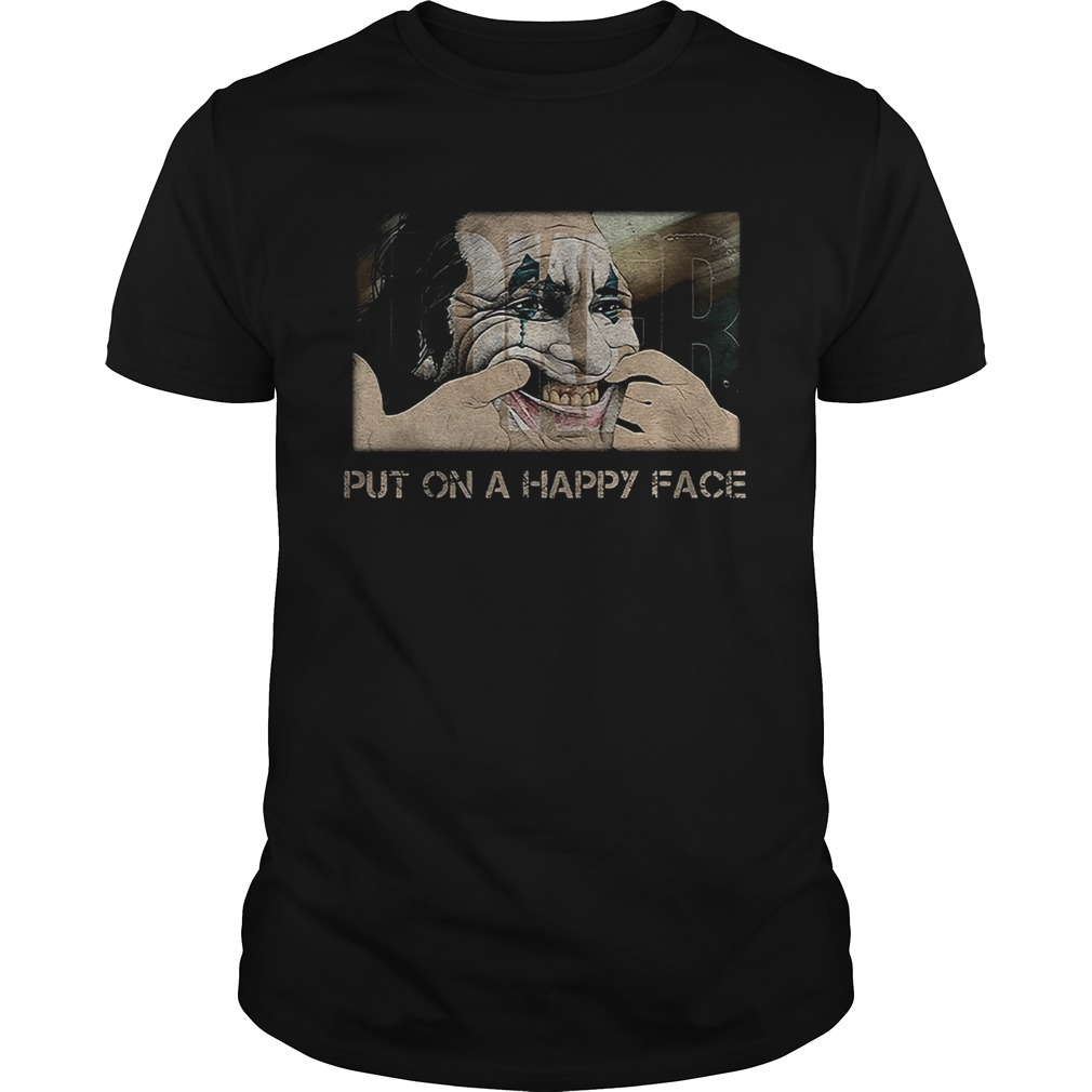 Joker joaquin phoenix put on a happy face  Unisex