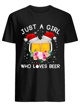 Just a girl who loves beer Christmas ugly shirt
