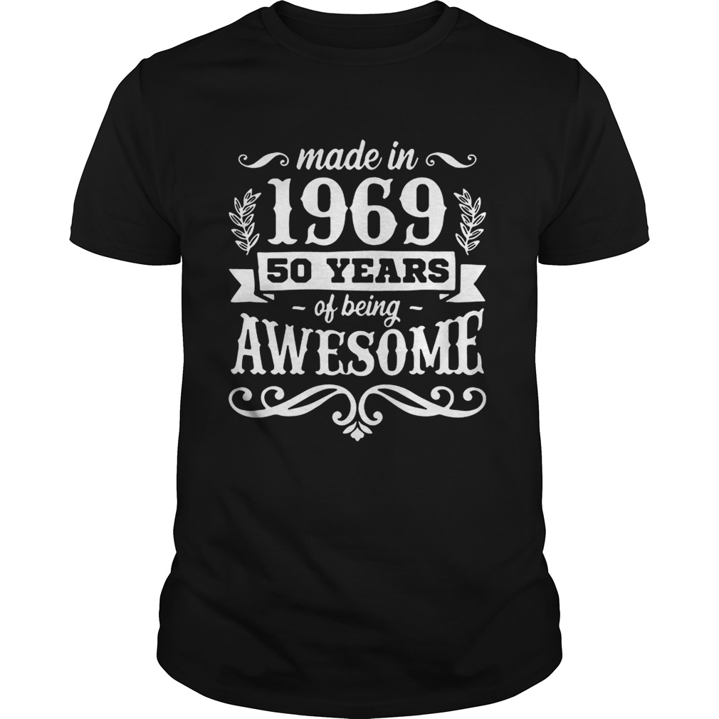 MADE IN 1969 50 YEARS OF BEING AWESOME SHIRT