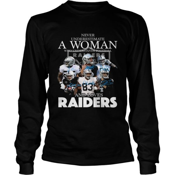 Never underestimate a woman who understands football and loves Raider  LongSleeve