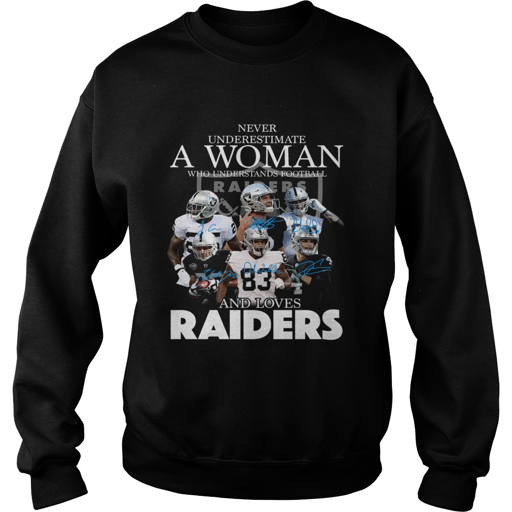Never underestimate a woman who understands football and loves Raider Sweatshirt