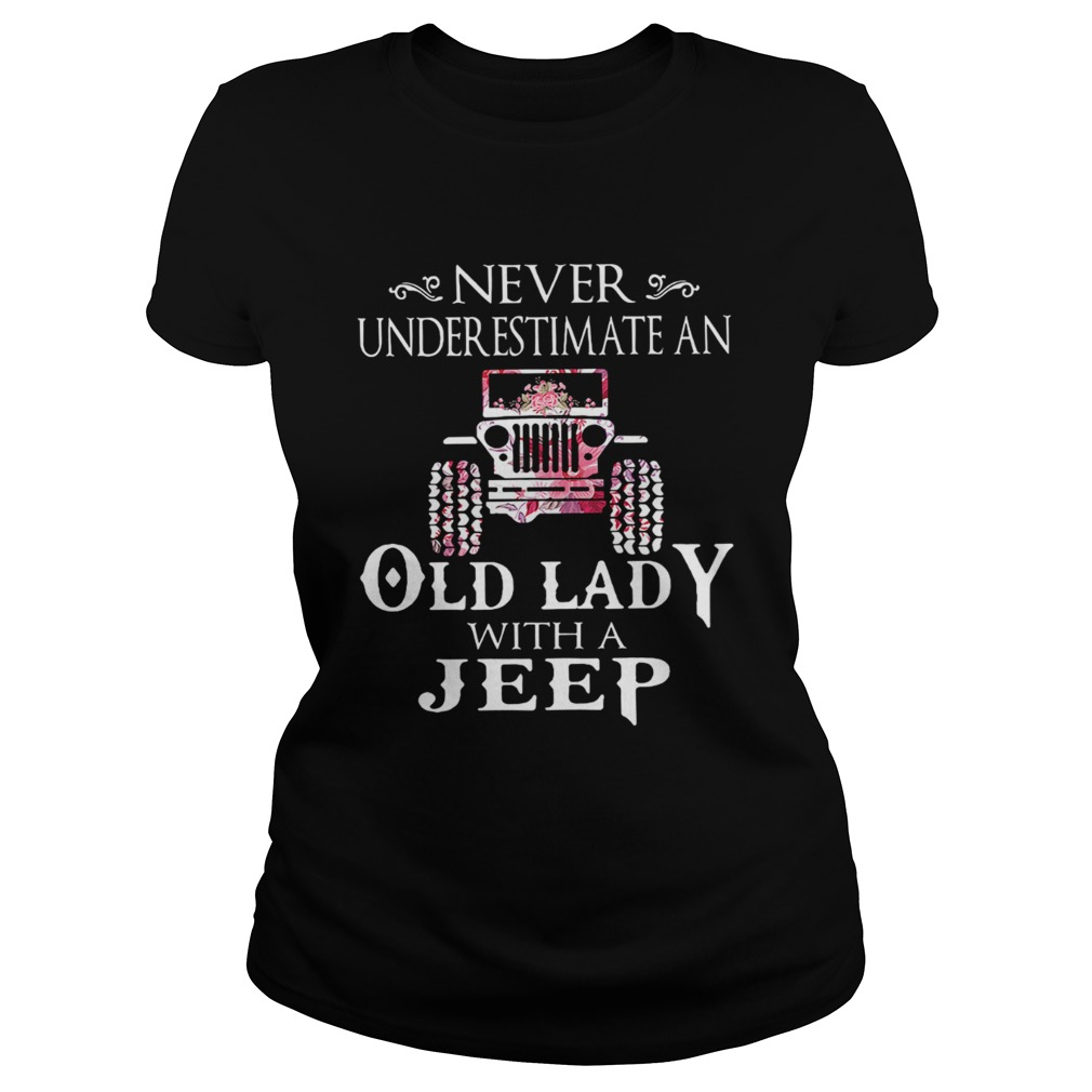 Never underestimate an old lady with a Jeep flower shir Classic Ladies