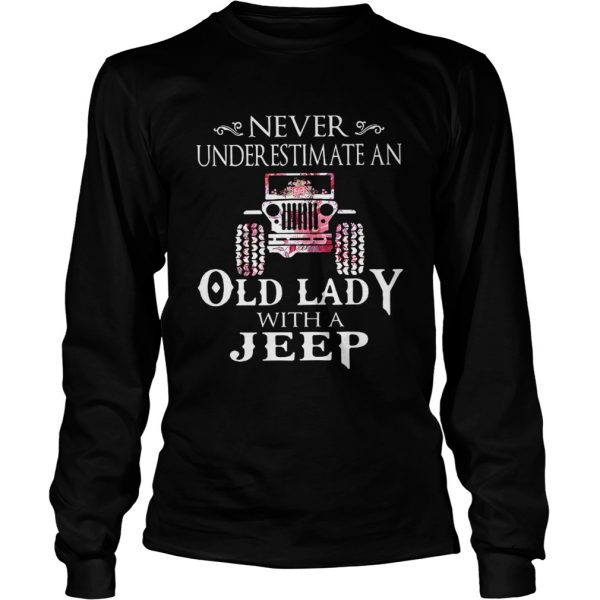 Never underestimate an old lady with a Jeep flower shir LongSleeve
