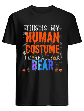 Nice This is My Human Costume I'm Bear Funny Halloween Costume shirt