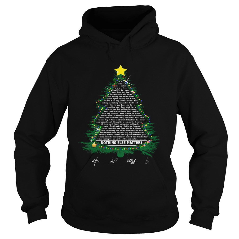 Nothing else matters lyrics Christmas Tree Hoodie