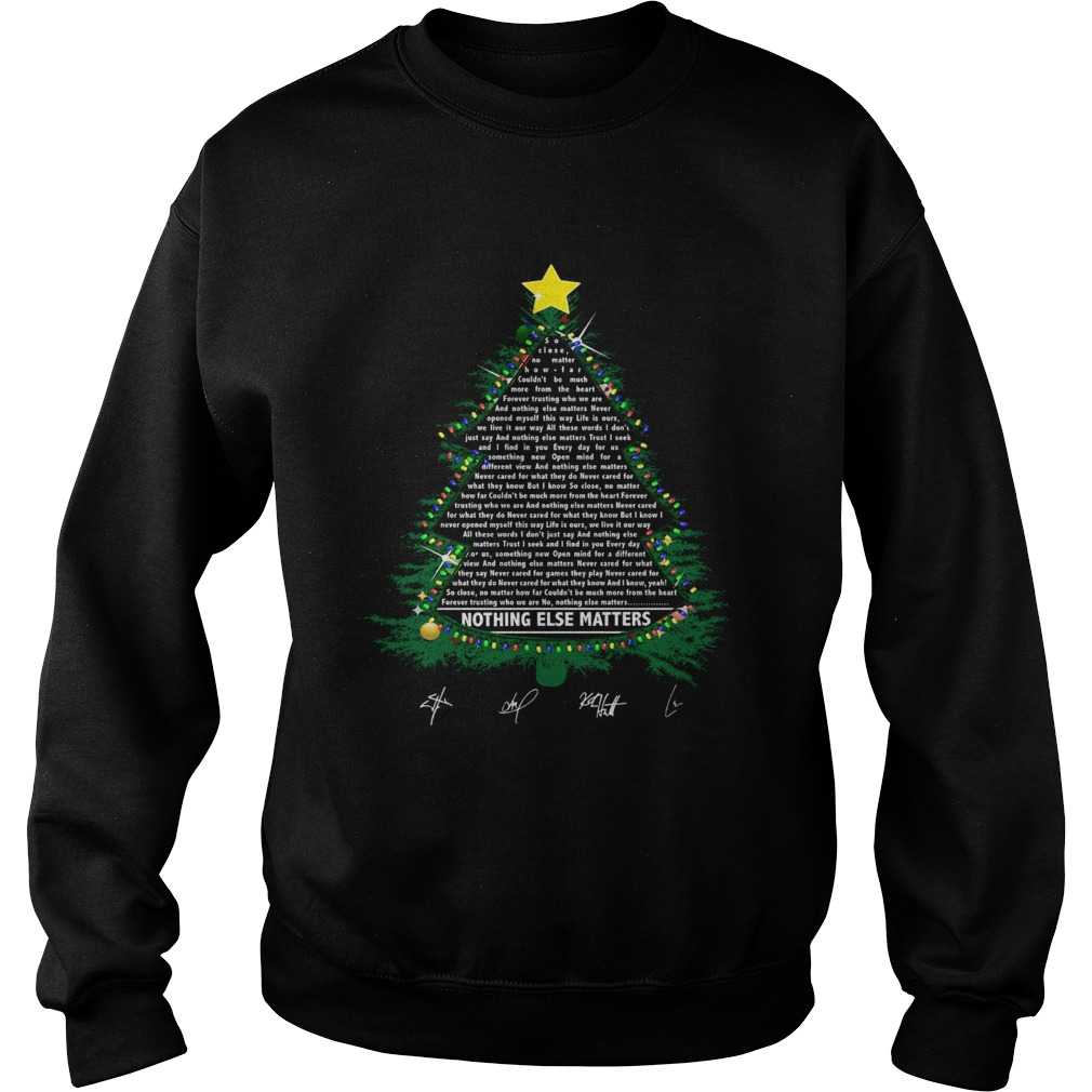 Nothing else matters lyrics Christmas Tree Sweatshirt