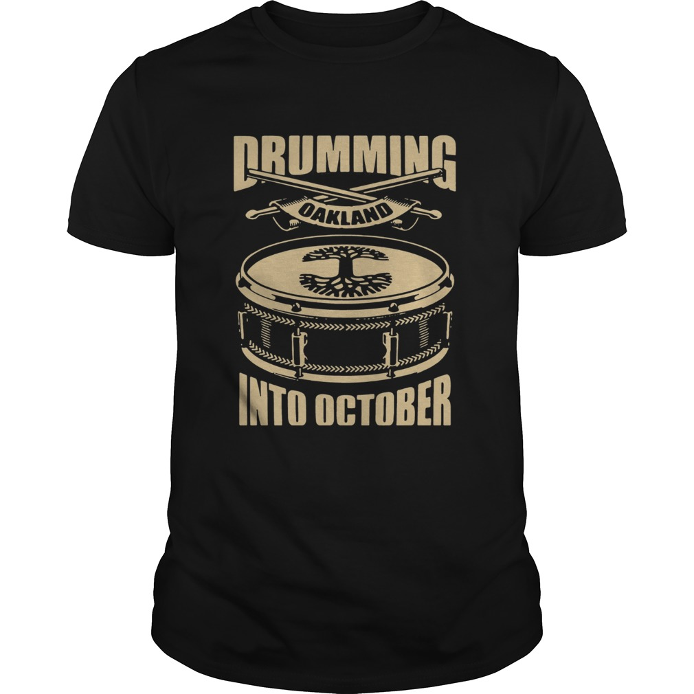 OAKLANDISH DRUMMING INTO OCTOBER SHIRT