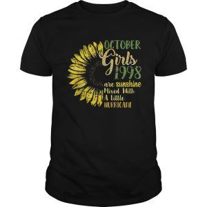 October Girls 1998 Are Sunshine Mixed With A Little Hurricane Sunflower Ts Unisex