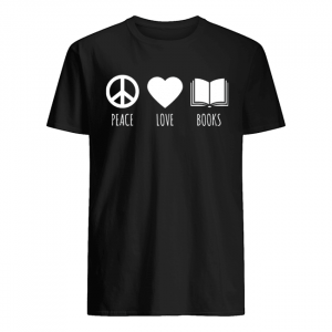 Peace Love Books Book Lover Reading Read T-Shirt Classic Men's T-shirt