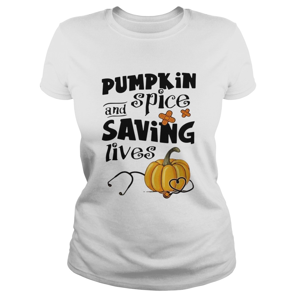 Pumpkin spice and saving lives Halloween Classic Ladies
