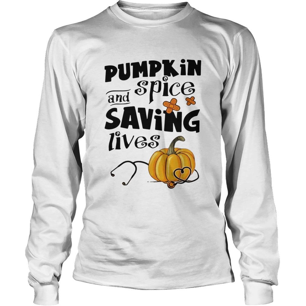 Pumpkin spice and saving lives Halloween LongSleeve