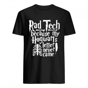 Rad Tech because my Hogwarts letter never came  Classic Men's T-shirt