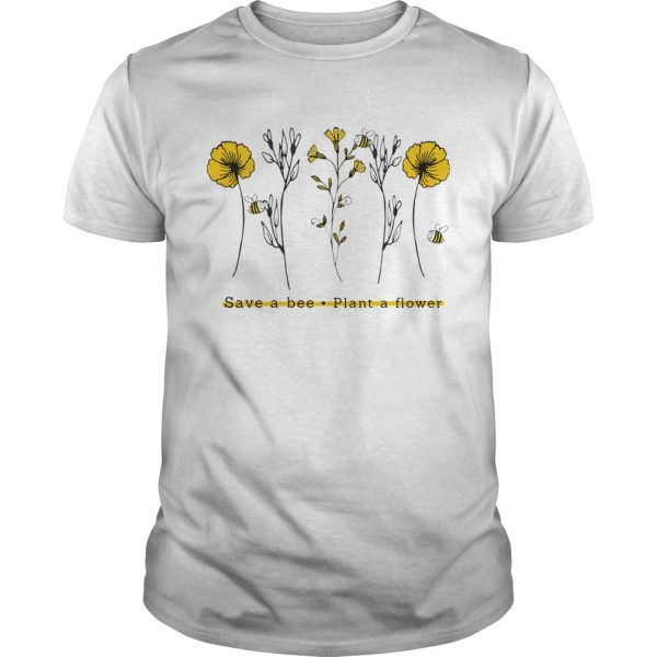 Save A Bee Plant A Flower Gift For Men Women TShirt Unisex