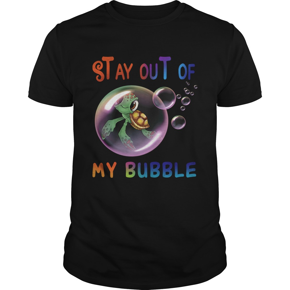 Stay Out Of My Bubble Turtle Lover TShirt