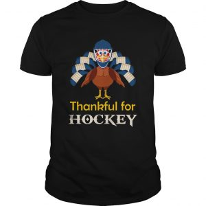 Thankful for Hockey Turkey  Unisex