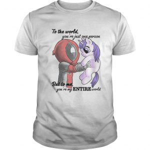 To the world youre just one person but to me youre my Entire world Deadpool hug Unicorn  Unisex