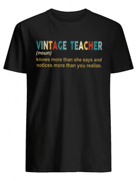 Vintage Teacher Definition knows more than she says and notices morethan you realise shirt