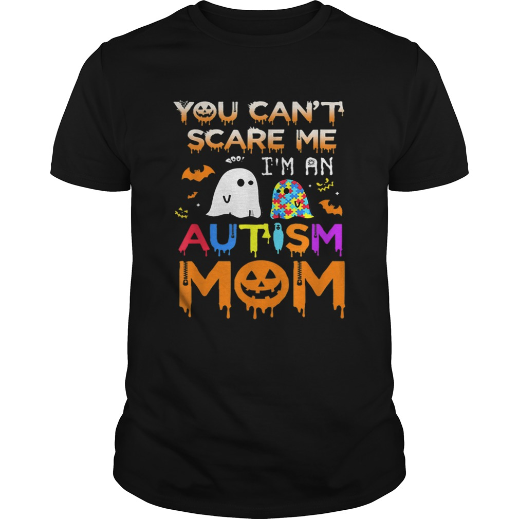 You Cant Scare Me Im An Autism Mom Ghost Awareness Funny shirt