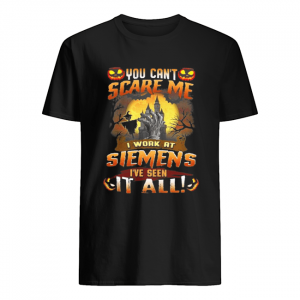 You can't scare me I work at siemens I've seen it all Halloween  Classic Men's T-shirt