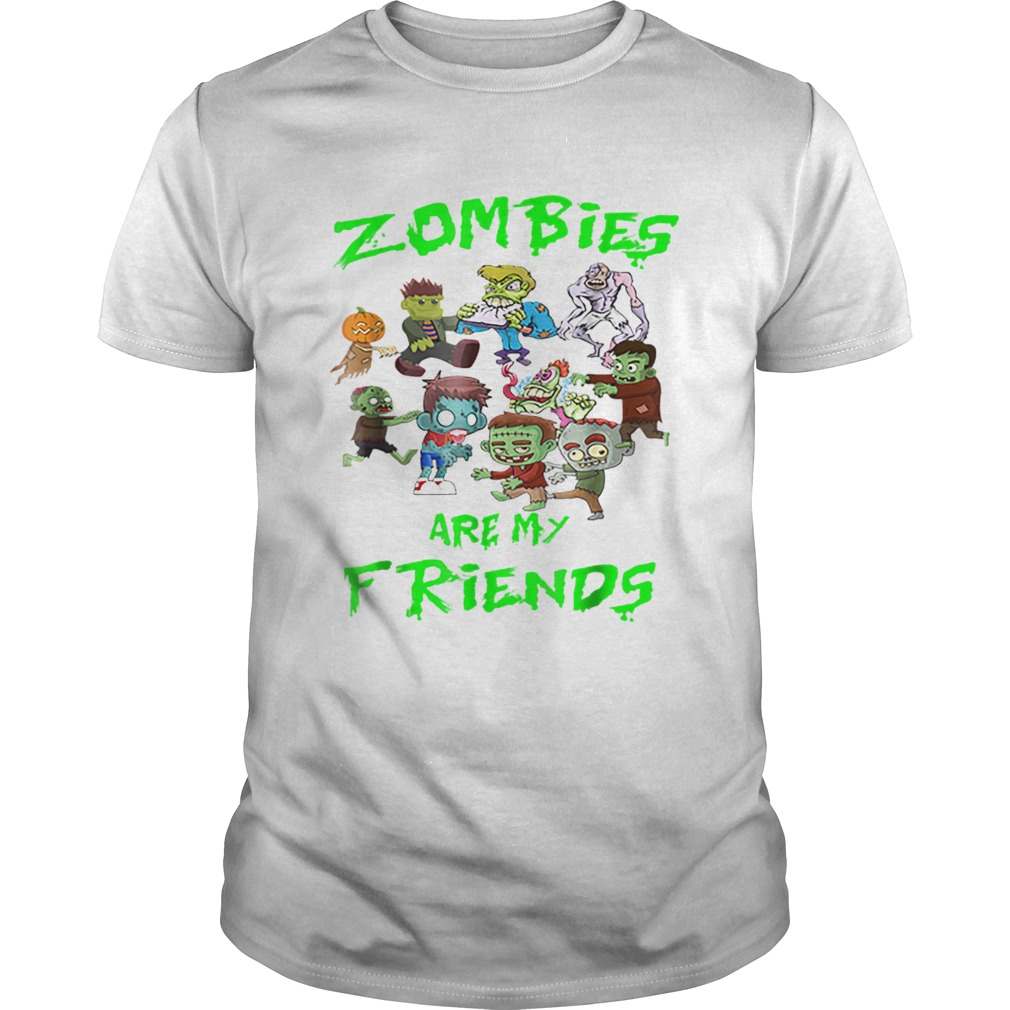 Zombies Are My Friends Halloween shirt