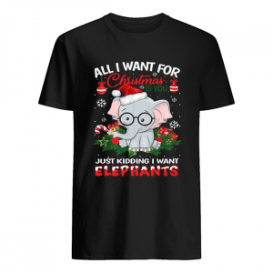 All I want for christmas is you just kidding I want Elephants  Classic Men's T-shirt