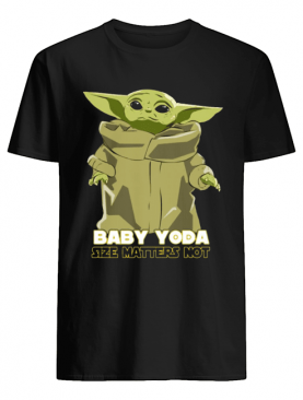 Baby Yoda The Mandalorian Size Matters Not shirt
