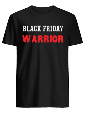 Black Friday Warrior Shirt