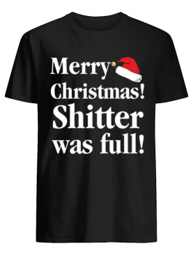 Christmas Vacation Shitter was full Cousin Eddie shirt