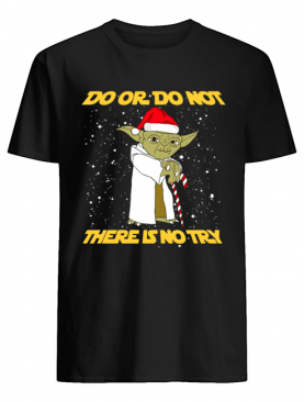 Do or do not there is no try Yoda Star Wars shirt