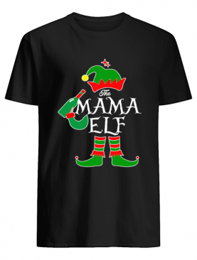Funny The Mama Elf Family Matching Group Christmas shirt