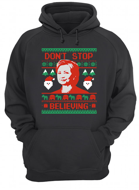 Hillary Clinton Don't Stop Believing Christmas  Unisex Hoodie