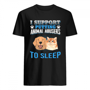 I Support Putting Animal Abusers To Sleep  Classic Men's T-shirt