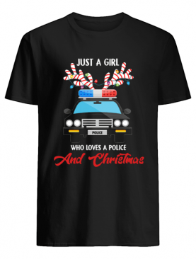 Just A Girl Who Loves Police & Christmas shirt
