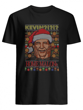 Kevin Home Malone Ugly Christmas shirt