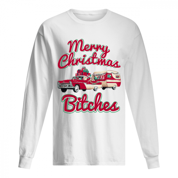 Merry Christmas Bitches Christmas  Long Sleeved T-shirt