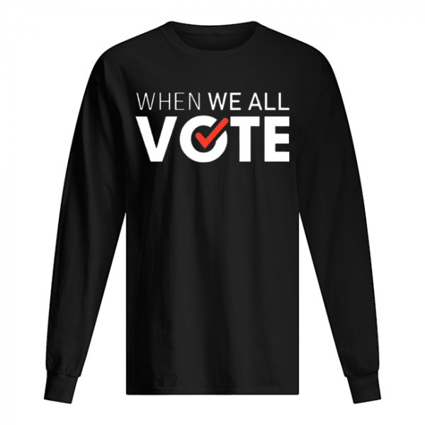 Michelle Obama When We All Vote  Long Sleeved T-shirt