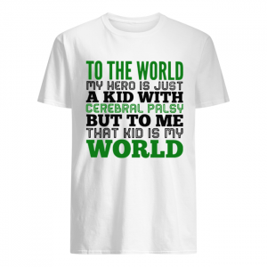 My hero is a kid cerebral palsy That kid is my World to me  Classic Men's T-shirt