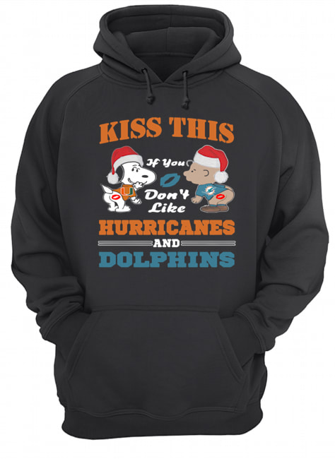 Peanuts kiss this if you don't like Hurricanes and Dolphins  Unisex Hoodie