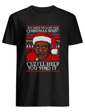 Stanley Hudson Boy have you lost Christmas spirit Cuz I'll help you find it Christmas shirt