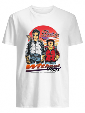Stranger Things Bros Steve Dustin Without Hoes shirt