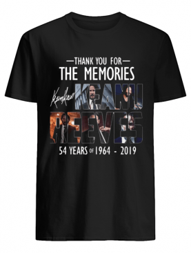 Thank For The Memories 54 Years K-Reeves Shirt
