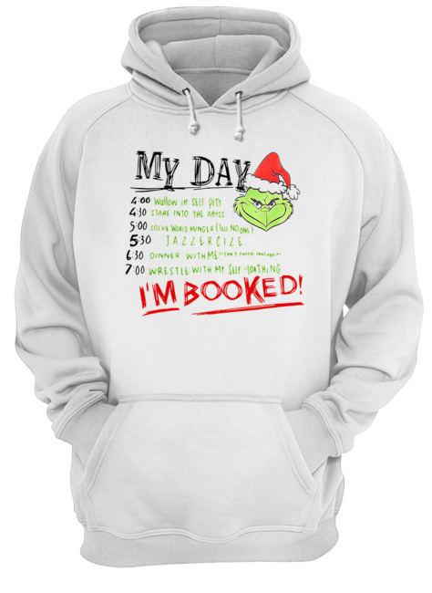 The Grinch My Day I'm Booked  Unisex Hoodie
