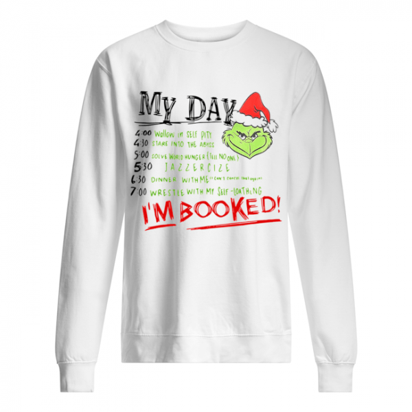 The Grinch My Day I'm Booked  Unisex Sweatshirt