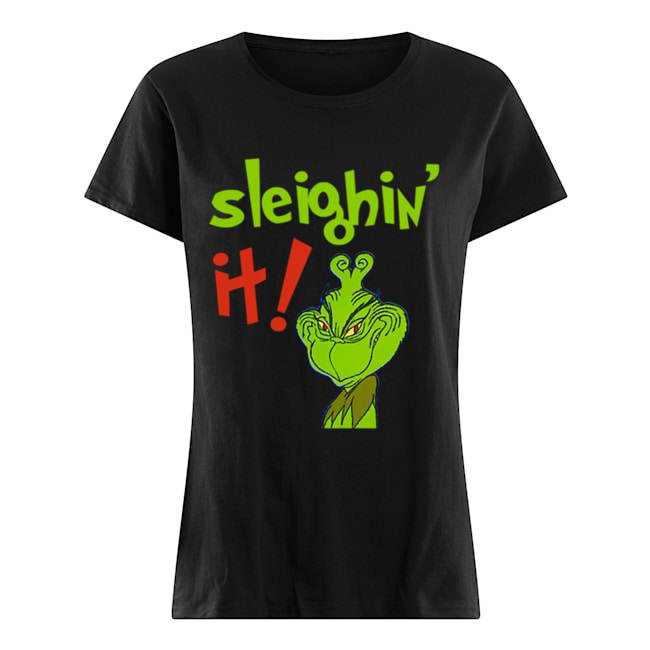 The Grinch Sleighin It Funny How The Grinch Stole Christmas  Classic Women's T-shirt